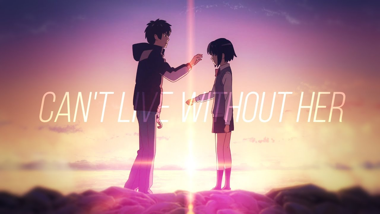 Download Kimi no Na wa [AMV] - WITHOUT HER