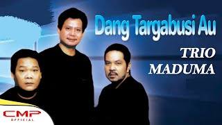 Video Trio Maduma Vol. 2 - Dang Targabusi Au (Official Lyric Video) download MP3, 3GP, MP4, WEBM, AVI, FLV Juni 2018