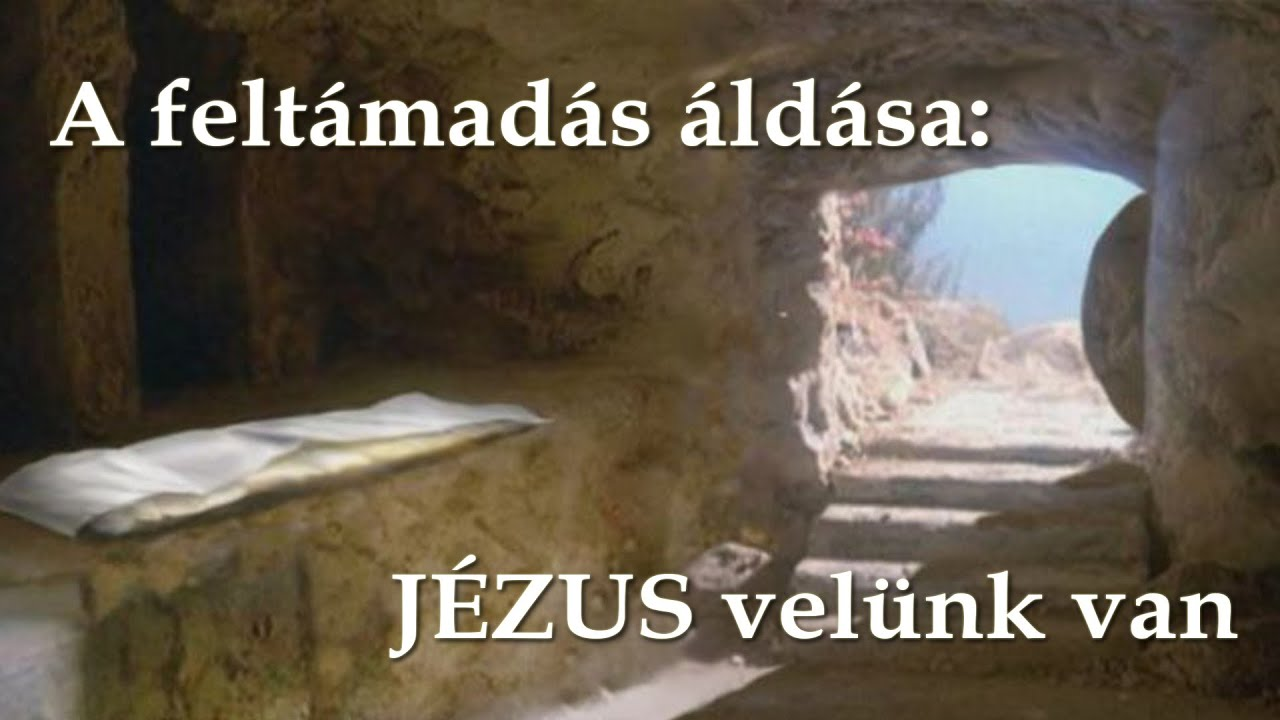 A feltámadás áldása:Jézus velünk van - YouTube