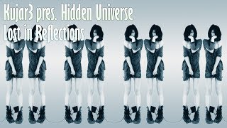 Kujar3 pres. Hidden Universe - Lost in Reflections