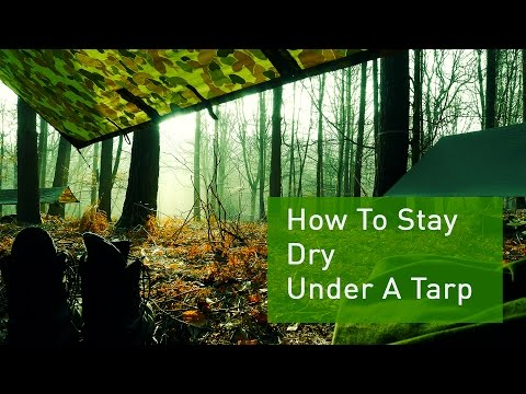 How To Stay Dry Under A Tarp