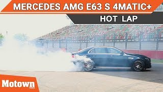 Mercedes AMG E63 S 4Matic+ | Track Test Review | Motown India