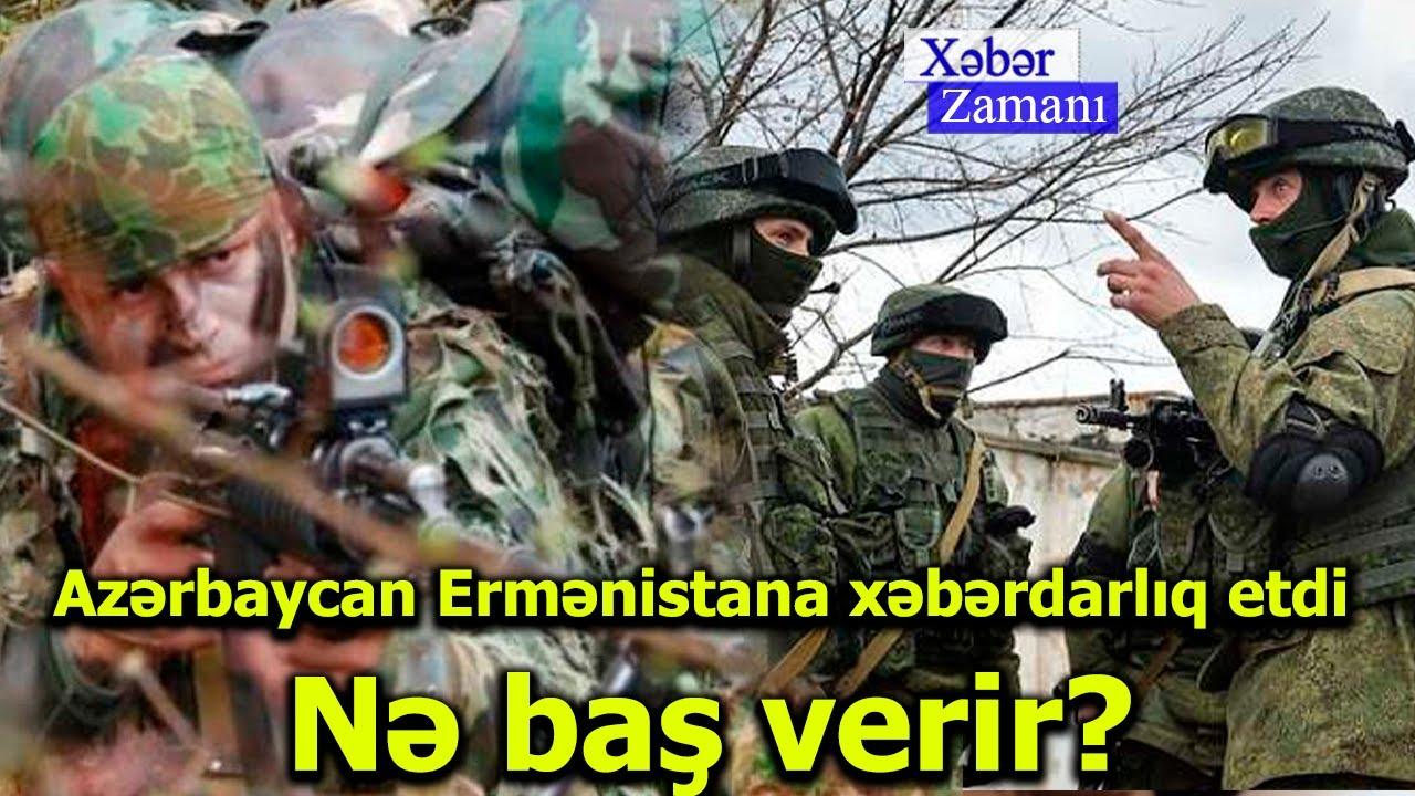 Azərbaycan Ermənistana xəbərdarlıq etdi Nə baş verir?