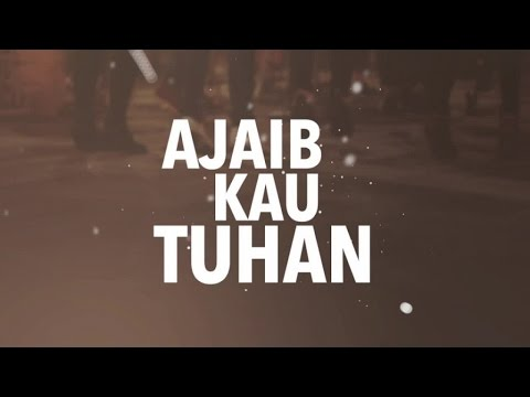 JPCC Worship - Ajaib Kau Tuhan (Official Lyric Video)