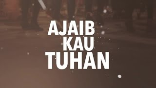 Ajaib Kau Tuhan (Official Lyric Video) - JPCC Worship