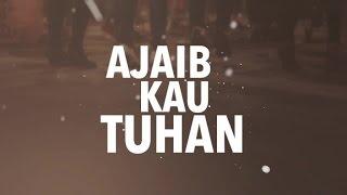 Download Ajaib Kau Tuhan (Official Lyric Video) - JPCC Worship