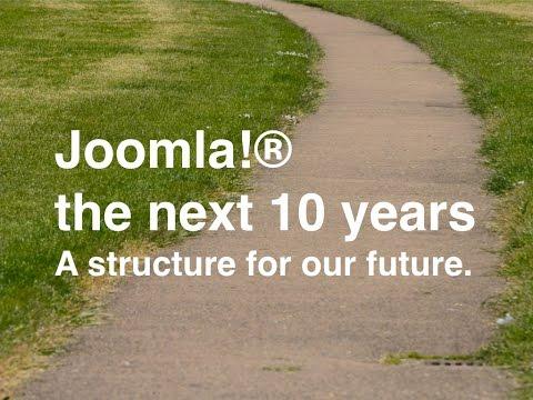 Joomla! ®  the next 10 years