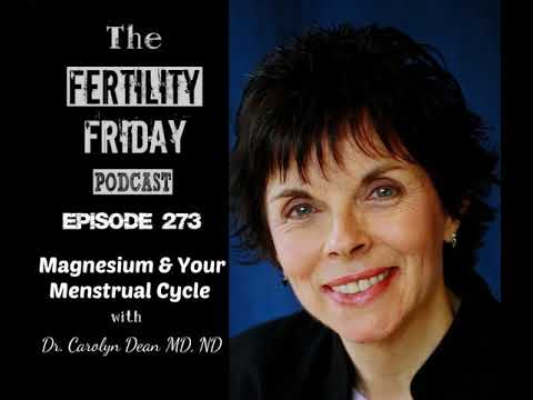 FFP 273 | The Magnesium Miracle | Magnesium & Your Menstrual Cycle | Dr. Carolyn Dean MD, ND