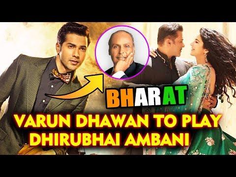 Varun Dhawan To Play DHIRUBHAI AMBANI In Salman Khan's BHARAT Mp3