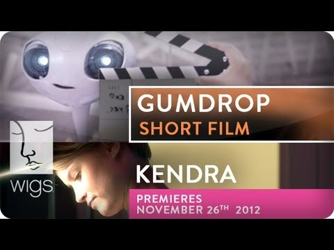 Gumdrop Short Film (+ Kendra Trailer) | WIGS