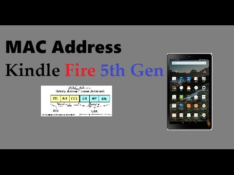 How To Easily Find a Kindle Fire(5th Gen)'s MAC Address