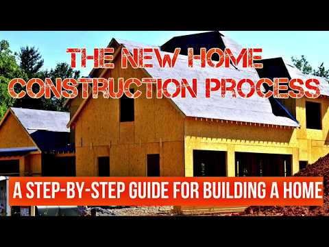 The New Home Construction Process. A Step-By-Step Guide for Building a Home. How to Build a Home