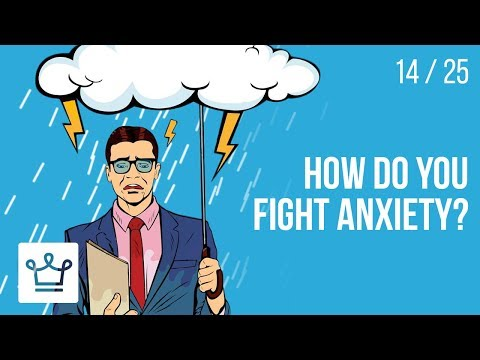 How do you fight Anxiety?