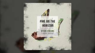 stick figure – fire on the horizon labrat remix