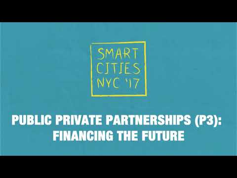 SCNY '17 : Panel - Public Private Partnership, Financing the future