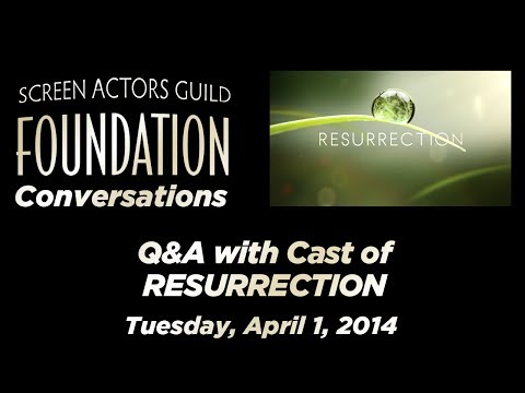 Conversations with Cast of RESURRECTION