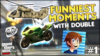 GTA 5 Online Funniest Moments w/ DOUBLE | PART 1 (GTA 5 Funny Moments - Cargobob Stunt, C4 Troll)