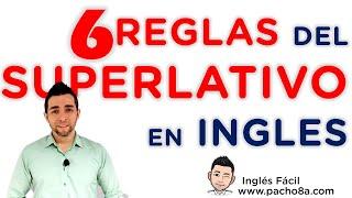 6 reglas del superlativo en inglés que debes tener presente al usarlo