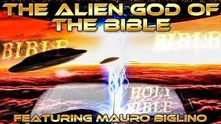 The ALIEN GOD of the BIBLE - UFO, ELOHIM, GIANTS, ANUNNAKI - ENGLISH Subtitles Feat.Mauro Biglino