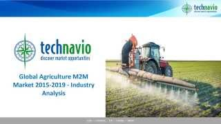 Global Agriculture M2M Market 2015-2019 - Industry Analysis