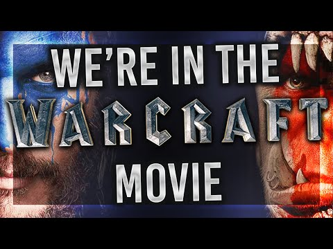 WE'RE IN THE WARCRAFT MOVIE!