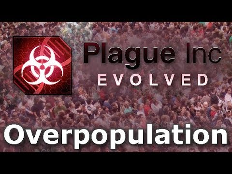 Plague Inc. Custom Scenarios - Overpopulation