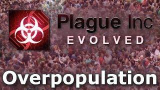 Plague Inc. Custom Scenarios - Overpopulation