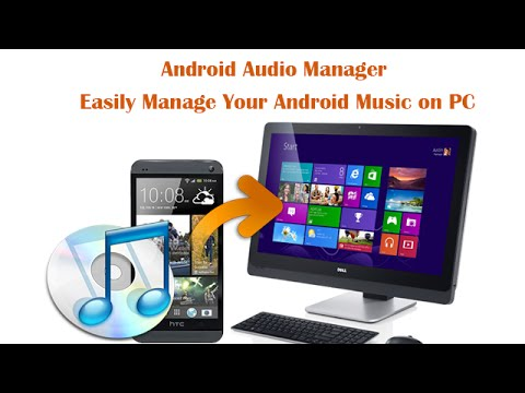 Android Audio Manager - Easily Manage Your Android Music on PC