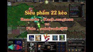 #41- Siêu Phẩm Kèo Kash.magican, Rancude vs Fido, solo[vodoi]!!!