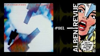 "Alben|Revue #001: Eno & Byrne - ""My Life in the Bush of Ghosts"" (1981)"