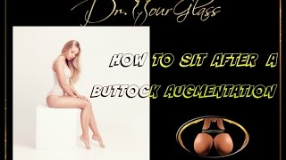 How to sit after a buttock augmentation by Dr. Hourglass:  Houston, TX