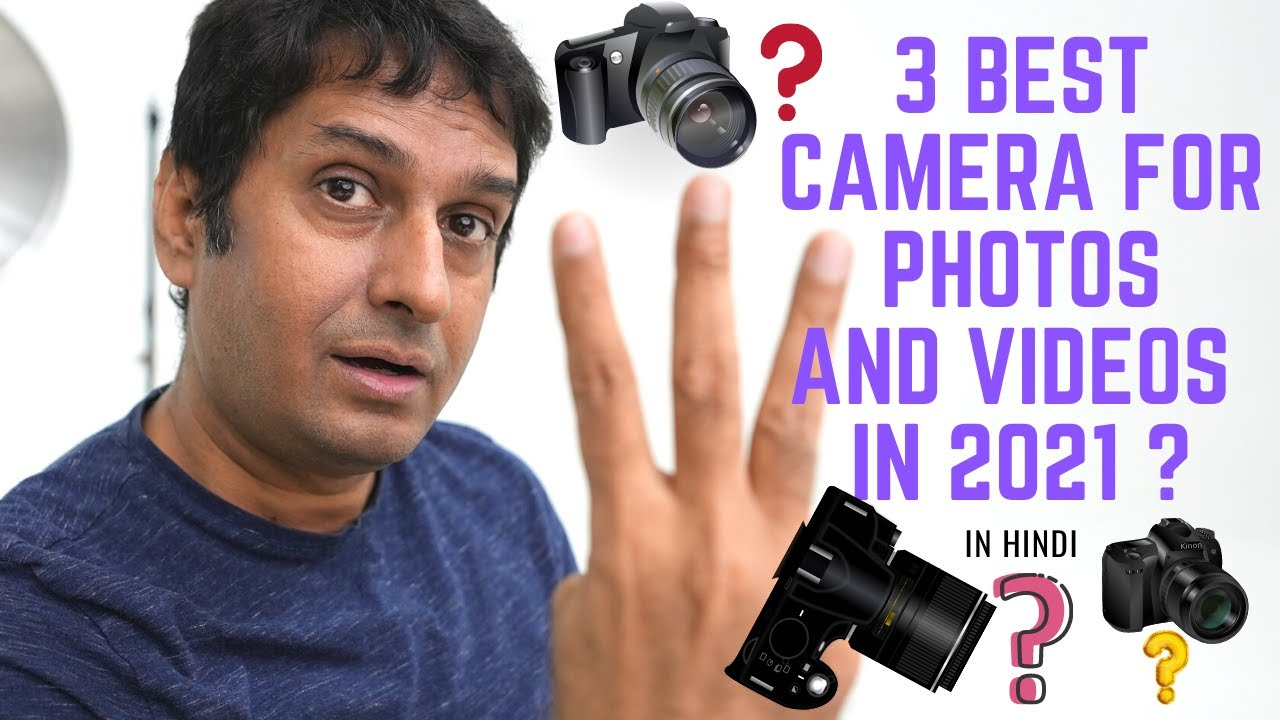 Download 3 BEST CAMERA FOR PHOTOS AND VIDEOS IN 2021 ?