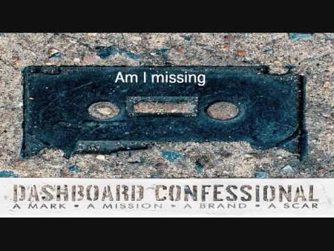 Am I Missing by Dashboard Confessional