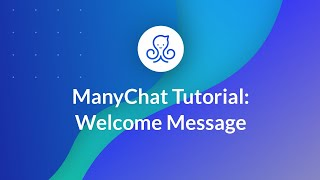ManyChat Tutorial: Welcome Message