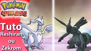 Pokémon Rubis Oméga - Tuto #11 - Comment avoir Reshiram ou Zekrom