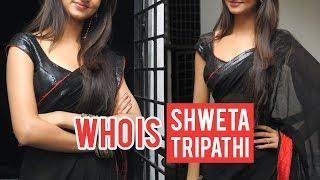 Who is Shweta Tripathi Lifestyle  Salary Marriage Husband Biography