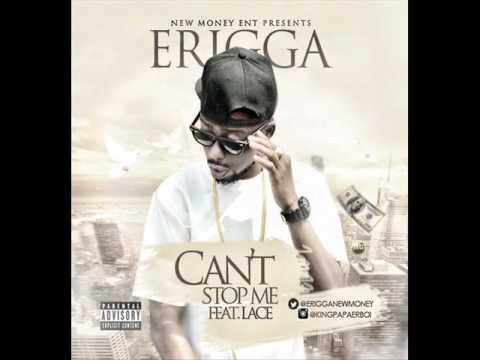 Erigga - Can't Stop Me ft Lace (Audio)