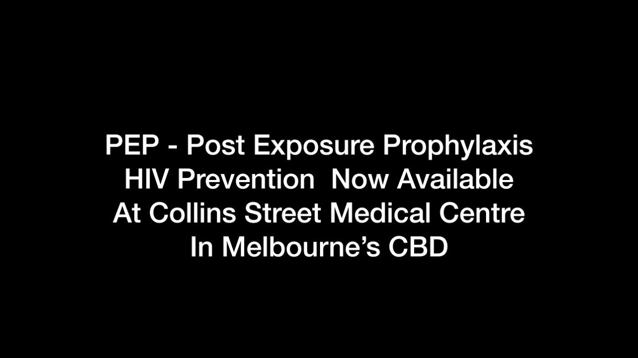 Post Exposure Prophylaxis - PEP Available In Melbourne's CBD