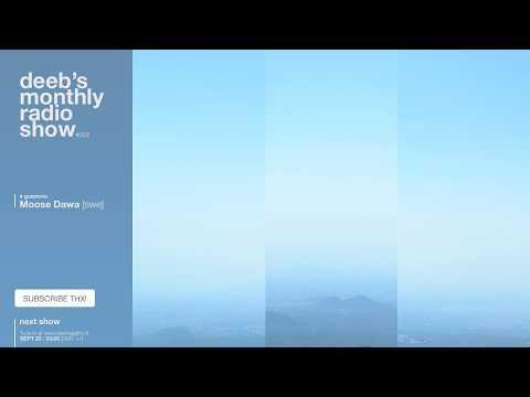 DEEB'S MONTHLY RADIOSHOW #003: MOOSE DAWA GUESTMIX