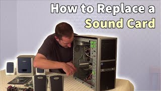 How to Replace a Sound Card or Motherboard Sound: includes choosing the right card