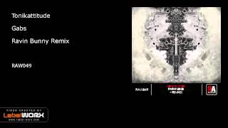 Tonikattitude - Gabs (Ravin Bunny Remix)