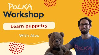 Polka Workshop: Learn puppetry