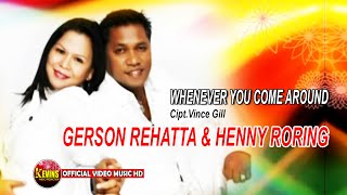 LAGU AMBON  - WHENEVER YOU COME AROUND - GERSON REHATTA & HENNY RORING - KEVINS MUSIC PRO