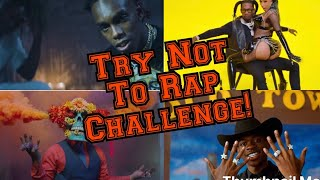 Try Not To Rap(hardest version)2019