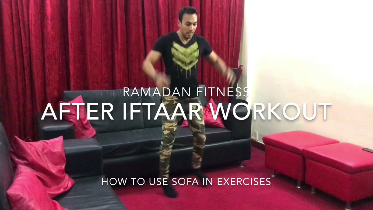 Sofa Workout Home Workout Using Sofa Post Fasting Workout After Iffitar