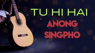 TU HI HAI   ANONG SINGPHO   official audio   original   arunachal   northeast india