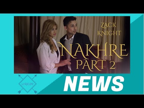 ZACK KNIGHT - NAKHRE Part 2 is COMING (PROOF) | NEWS | LYRICON