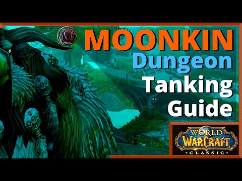 Moonkin Dungeon Tanking Guide | Classic WoW | Druid | PVE