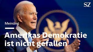 Joe Biden gewählt - Amerikas Demokratie ist nicht gefallen