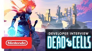 Dead Cells - Motion Twin Developer Interview - Nintendo Switch
